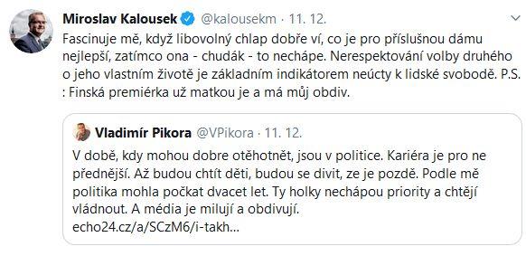 Spor Miroslava Kalouska s Vladimírem Pikorou