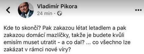 Vladimír Pikora se ptá, kde to skončí?