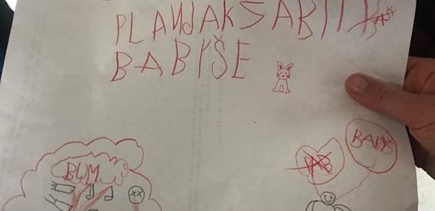 """""""Jak zabít Babiše,"""" nakreslilo dítko. Ve škole dostal pochvalu, učitelka říkala, že se Babiše musíme zbavit, chlubí se maminka. Jinde sundávají obrazy Zemana"""