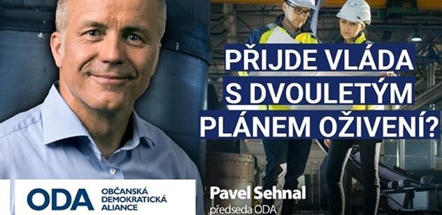 Pavel Sehnal (ODA): Přijde vláda s dvouletým plánem oživení?