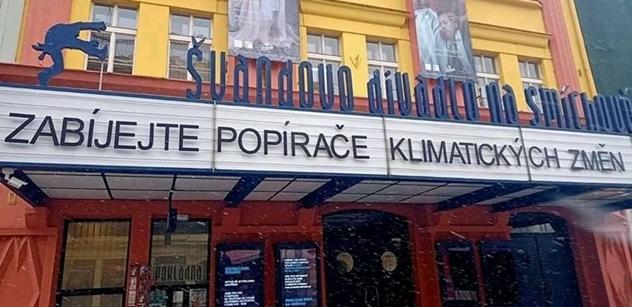 Zabíjejte popírače klimatických změn, visí na divadle. Za 50 milionů. A je to sranda