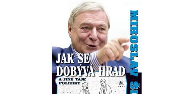 Zeman odmítl knihu Šloufa. Ta se ale dočkává dalšího dotisku, odráží třeba pozadí Mynářovy kariéry