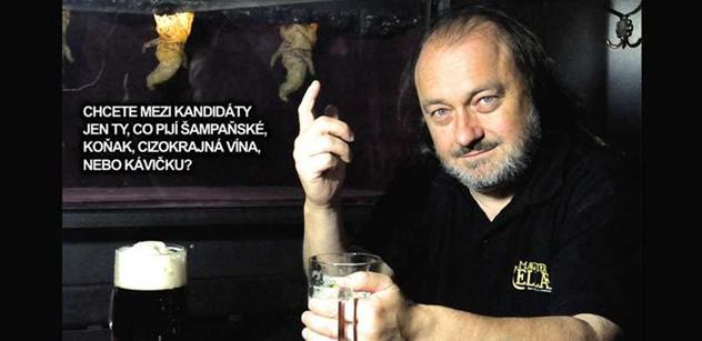 Kandidát na prezidenta bojuje za pivaře i proti zákazu panáků v hospodách